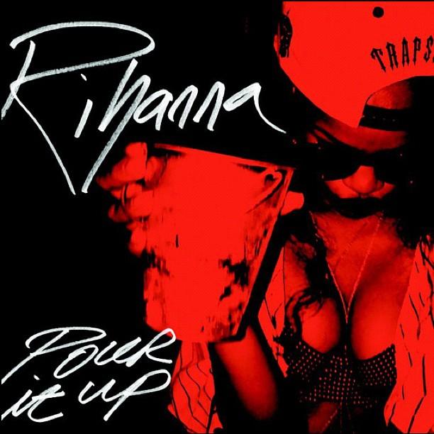 rihanna-pour-it-up-new